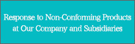 Response to Non-Conforming Products at Our Company and Subsidiaries